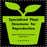 Plant Structure and Reproduction: Next Generation Science MS-LS1-4