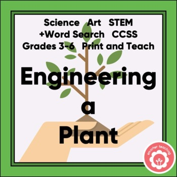 Plant Study: Engineering An Original Plant STEM