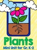 Plant Unit for Grades K-2 (life cycle and plant parts)
