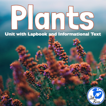 Plant Unit with Lapbook and Informational Text