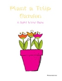 Plant a Tulip Garden... A Sight Word Game
