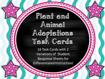 Plant and Animal Adaptations Task Cards with Differentiate