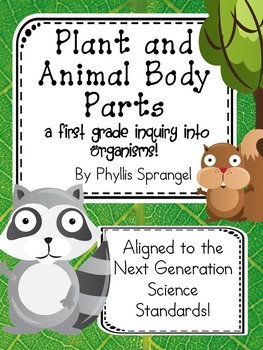 Plant and Animal Body Parts, a First Grade Inquiry into Organisms