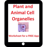 Plant and Animal Cell Organelle Worksheet for a FREE App