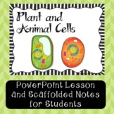 Plant and Animal Cells {PowerPoint Lesson with Note-taking