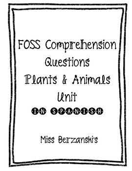 Plant and Animal FOSS Comprehension Questions