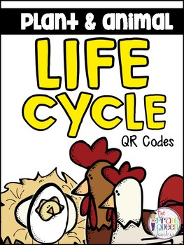 Plant and Animal Life Cycle QR Codes for Daily Five Scienc