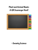 Plant and Animal Needs: A QR Code Scavenger Hunt