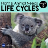 Plant and Animal Needs & Life Cycles Second Grade Science Unit NGSS