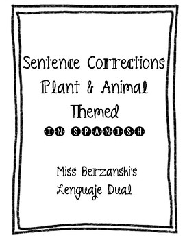 Plant and Animal Themed Spanish Sentence Corrections/Dictados