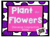 Plant the Flowers Reverse Interactive Book