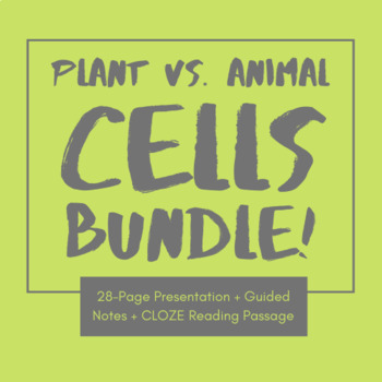 Plant vs. Animal Cells Bundle - PowerPoint, Guided Notes, and CLOZE Passage