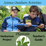 Plantain: Herbarium Project and Teacher's Guide/ Science O