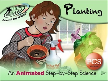 Planting - Animated Step-by-Step Science PCS