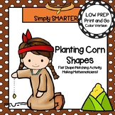 Planting Corn Shapes:  LOW PREP American Indian Themed Shape Matching Activity