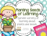Planting Seeds of Learning! A Garden Variety of Learning a