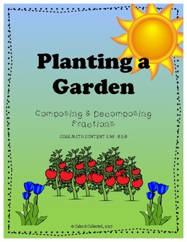Planting a Garden--Composing & Decomposing Fractions