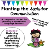 Planting the Seeds for Communication - A Companion Packet for Planting in Speech