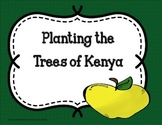 Planting the Trees of Kenya - Trifolds + Activities (5th Grade Reading Wonders)