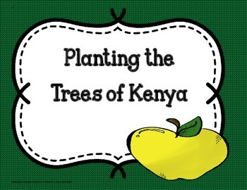 Planting the Trees of Kenya - Trifolds + Activities (5th G