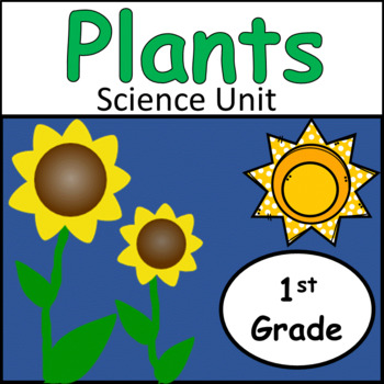 Introduction to Plants: Parts of a Plant and much more!