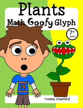 Spring Plants Math Goofy Glyph (7th Grade Common Core)