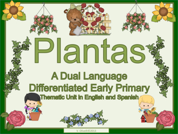 Spanish Dual Language Bilingual - Plants Thematic Unit-ELL Newcomers Too!