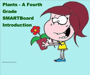 Plants - A Fourth Grade SMARTBoard Introduction