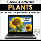 Plants Activities and E-Book for Use with Google Slides & Seesaw