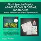 Plants Adaptations, Tropisms, Hormones Bundle: Power Point & Graphic Organizer
