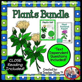 Plants Bundle with Close Reading and Text Dependent Questions
