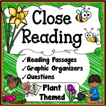 Plants Close Reading Passages, Questions & Graphic Organizers