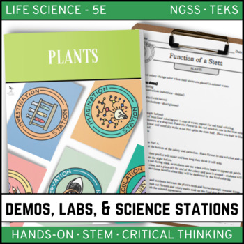 Plants: Demos, Labs and Science Stations ~ 5E Inquiry