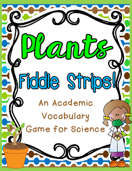 Plants Fiddle Strips!