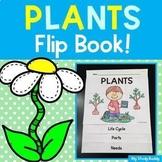 Plant Life Cycle, Plant Parts & Plant Needs Flip Book