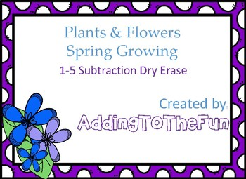 Plants & Flowers, Spring Growing -  1-5 Subtraction Dry Erase Cards