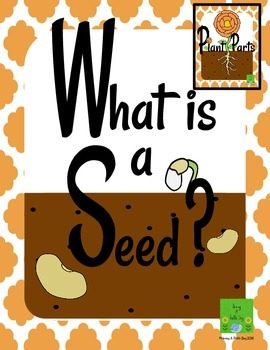 Plants Freebie: What is a seed?