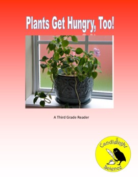 Plants Get Hungry, Too! (550L) - Science Informational Text Reading Passage