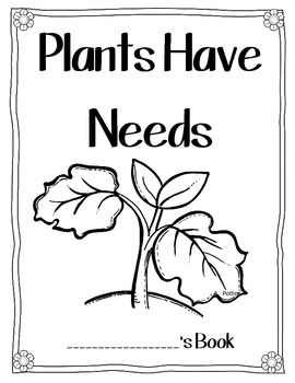 Plants Have Needs- Animals Have Needs Student Reproducible Books