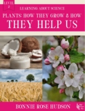 Plants: How They Grow and How They Help Us-Learning About Science Level 2