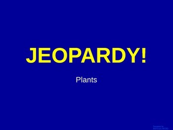 Plants - Jeopardy Review