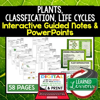 Plants, Life Cycles, Classification Interactive Guided Notes & PowerPoints NGSS