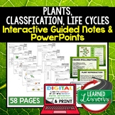 Plants, Life Cycles, Classification Guided Notes & PowerPo