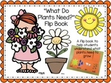 Plants Need Flip Book