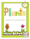Plants, Plants, Plants!  A Mini Unit