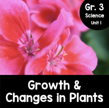 grade 3 growth and changes in plants by teachinginawonderland tpt. Black Bedroom Furniture Sets. Home Design Ideas