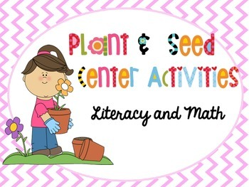 Plants & Seeds Centers: Literacy and Math Activities