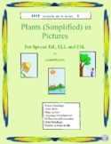 Plants (Simplified)  in Pictures for Special Ed., ELL and ESL Students