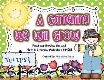 Plants & Spring - A Gardening We Will Grow - Math, Literac