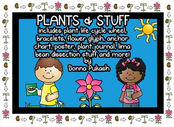Plants & Stuff- Plant life cycle, bracelets, glyph, lima bean dissection & MORE
